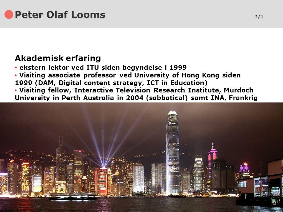 Peter Olaf Looms 2/4 Akademisk erfaring