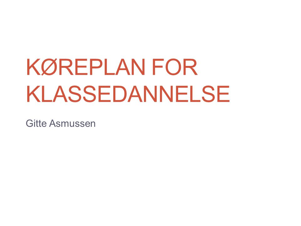 Køreplan for klassedannelse