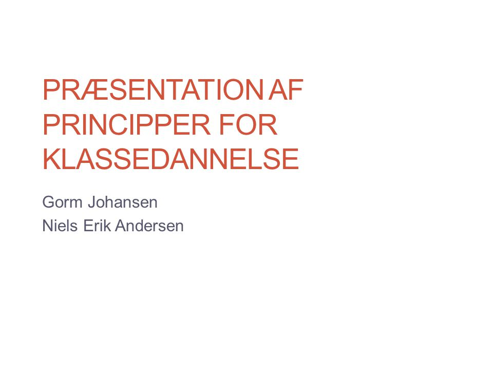 Præsentation af principper for klassedannelse