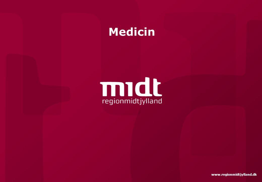 Medicin www.regionmidtjylland.dk
