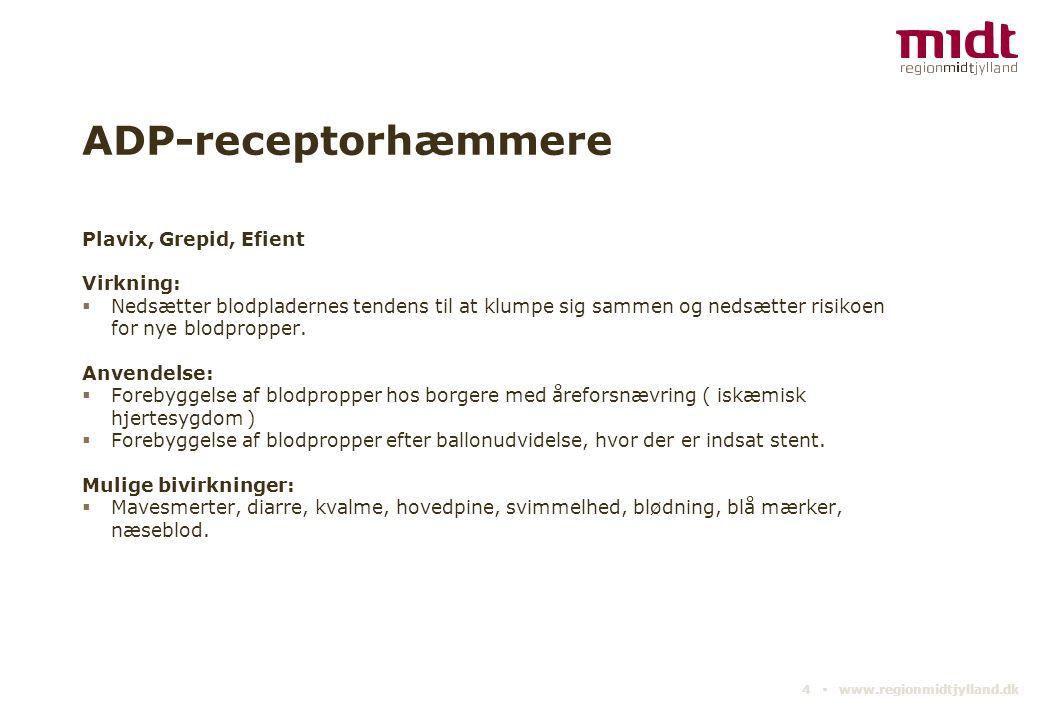 ADP-receptorhæmmere Plavix, Grepid, Efient Virkning: