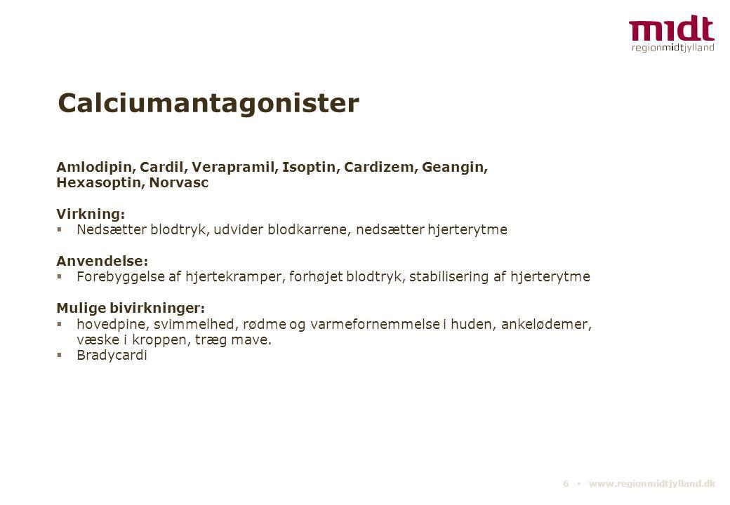 Calciumantagonister Amlodipin, Cardil, Verapramil, Isoptin, Cardizem, Geangin, Hexasoptin, Norvasc.
