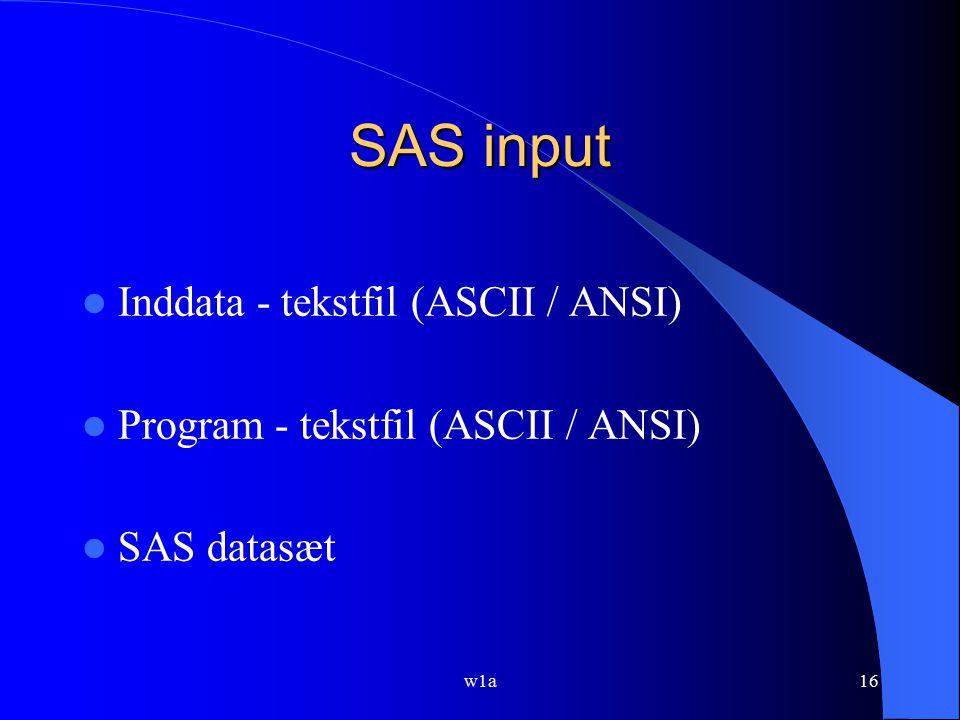 SAS input Inddata - tekstfil (ASCII / ANSI)