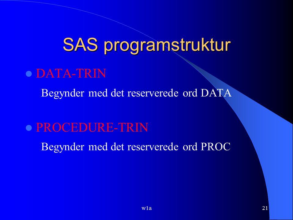 SAS programstruktur DATA-TRIN Begynder med det reserverede ord DATA