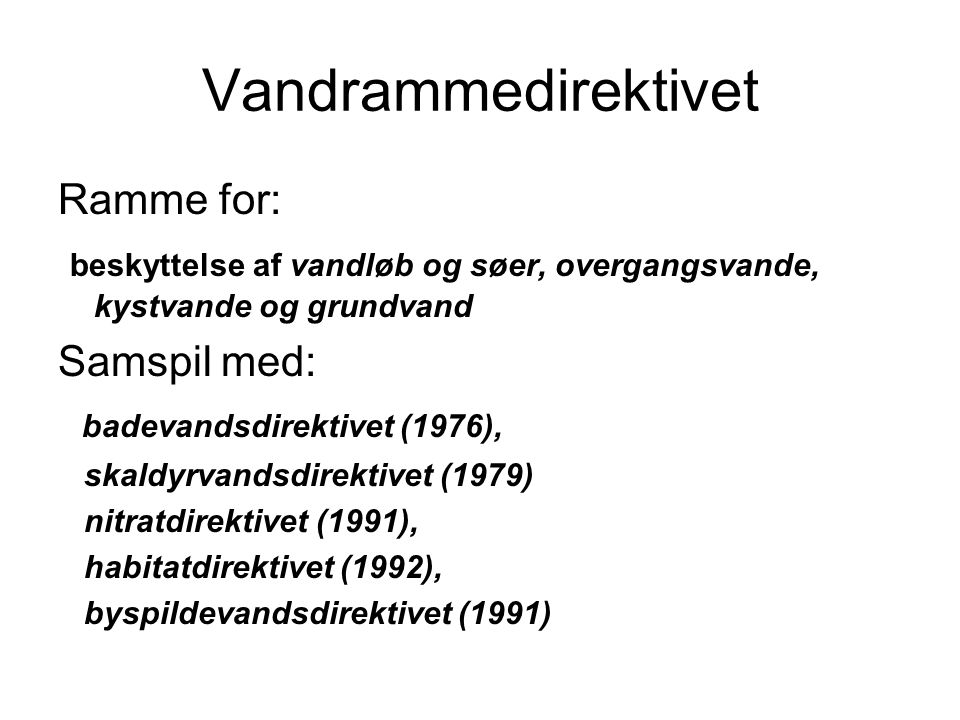 Vandrammedirektivet Ramme for: