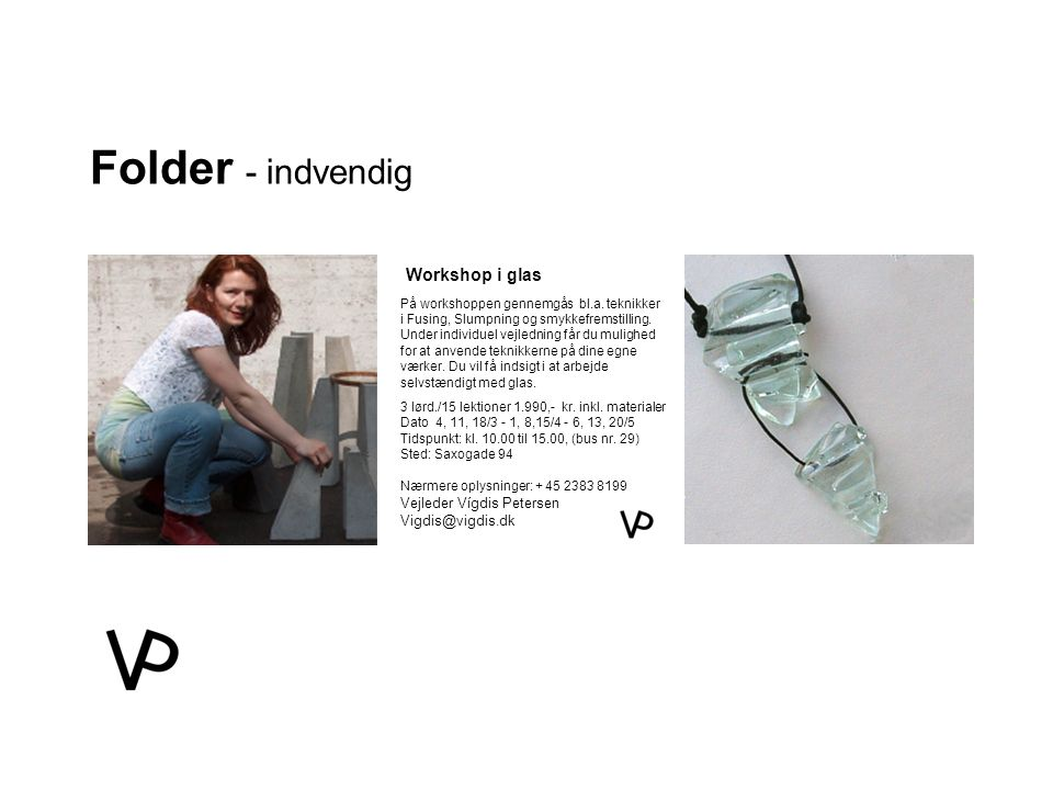 Folder - indvendig Workshop i glas Vejleder Vígdis Petersen