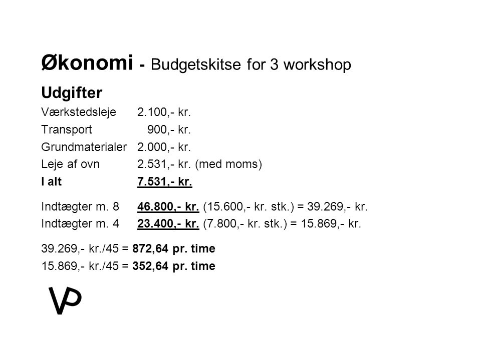Økonomi - Budgetskitse for 3 workshop