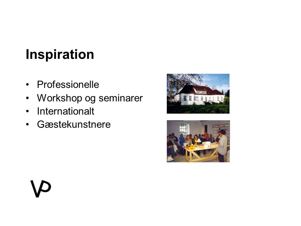 Inspiration Professionelle Workshop og seminarer Internationalt