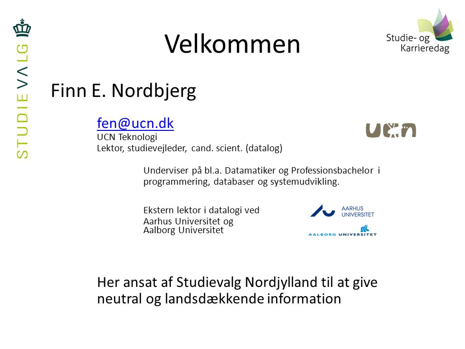 Velkommen Finn E. Nordbjerg fen@ucn.dk