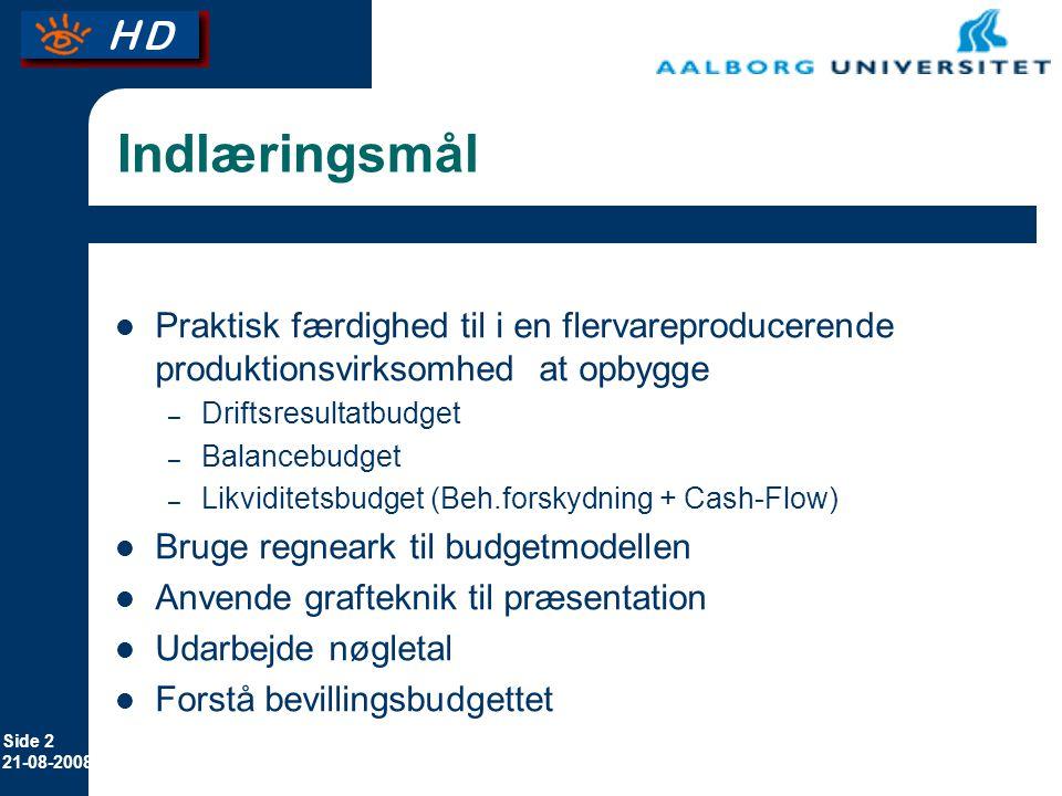Indlæringsmål Praktisk færdighed til i en flervareproducerende produktionsvirksomhed at opbygge. Driftsresultatbudget.