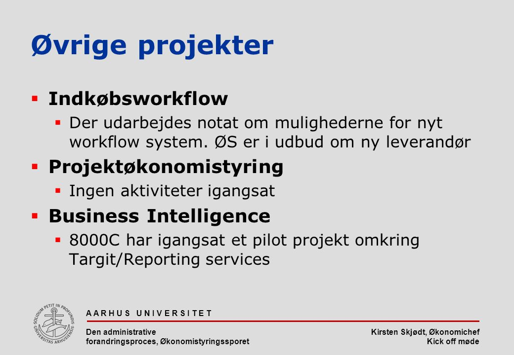 Øvrige projekter Indkøbsworkflow Projektøkonomistyring