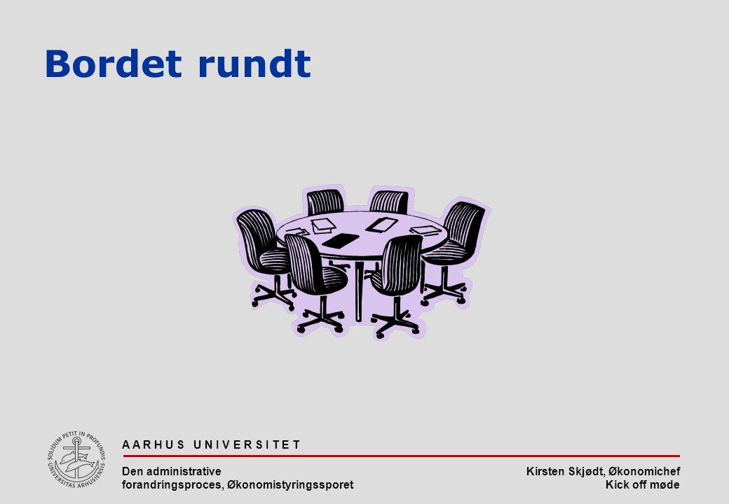 Bordet rundt A A R H U S U N I V E R S I T E T Den administrative