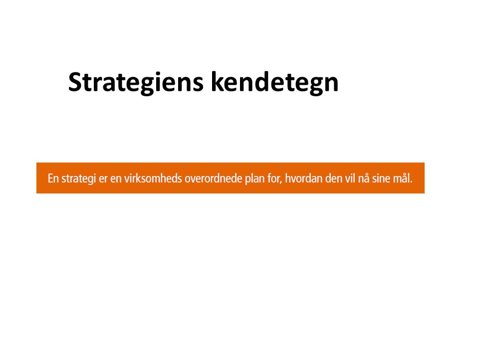 Strategiens kendetegn