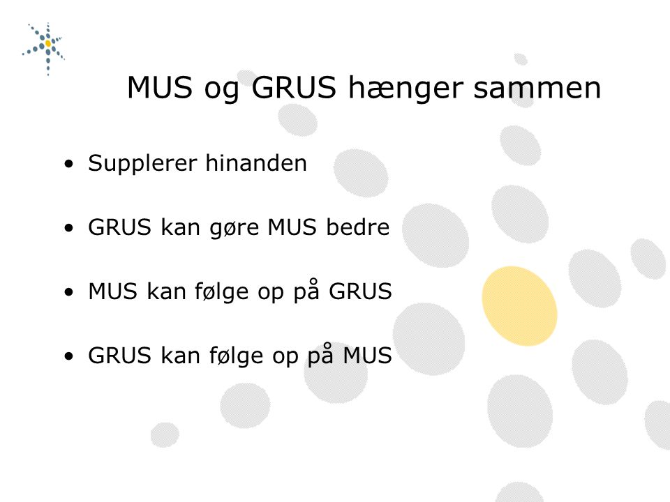 MUS og GRUS hænger sammen