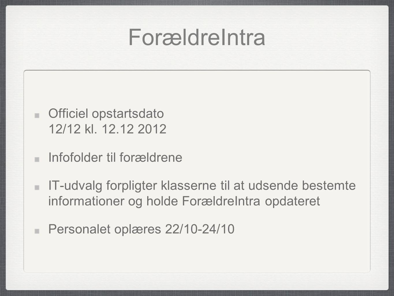ForældreIntra Officiel opstartsdato 12/12 kl. 12.12 2012