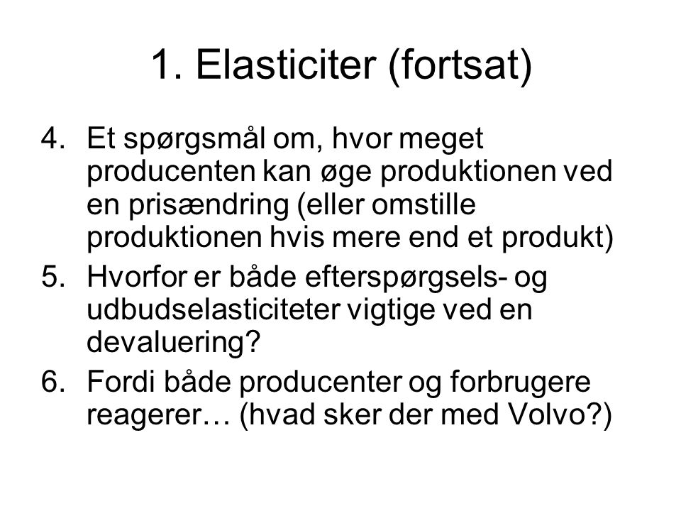 1. Elasticiter (fortsat)