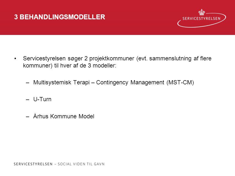 3 BEHANDLINGSMODELLER Servicestyrelsen søger 2 projektkommuner (evt. sammenslutning af flere kommuner) til hver af de 3 modeller:
