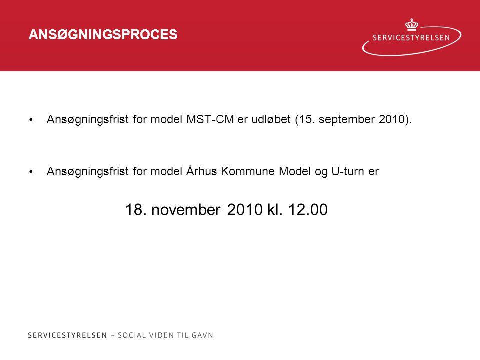 ANSØGNINGSPROCES Ansøgningsfrist for model MST-CM er udløbet (15. september 2010). Ansøgningsfrist for model Århus Kommune Model og U-turn er.