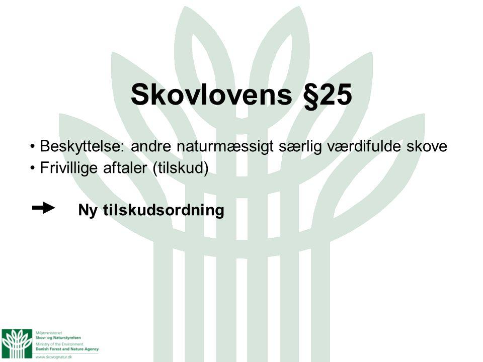 Skovlovens §25 Beskyttelse: andre naturmæssigt særlig værdifulde skove