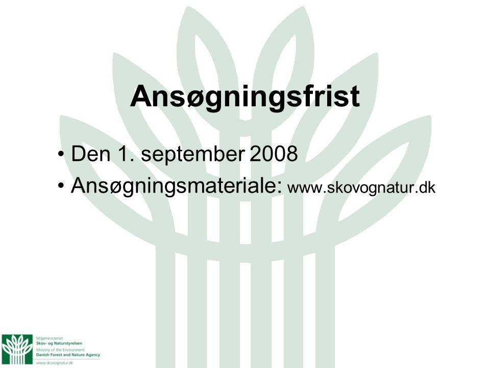 Den 1. september 2008 Ansøgningsmateriale: www.skovognatur.dk