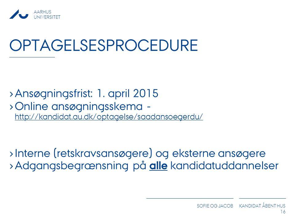 optagelsesprocedure Ansøgningsfrist: 1. april 2015