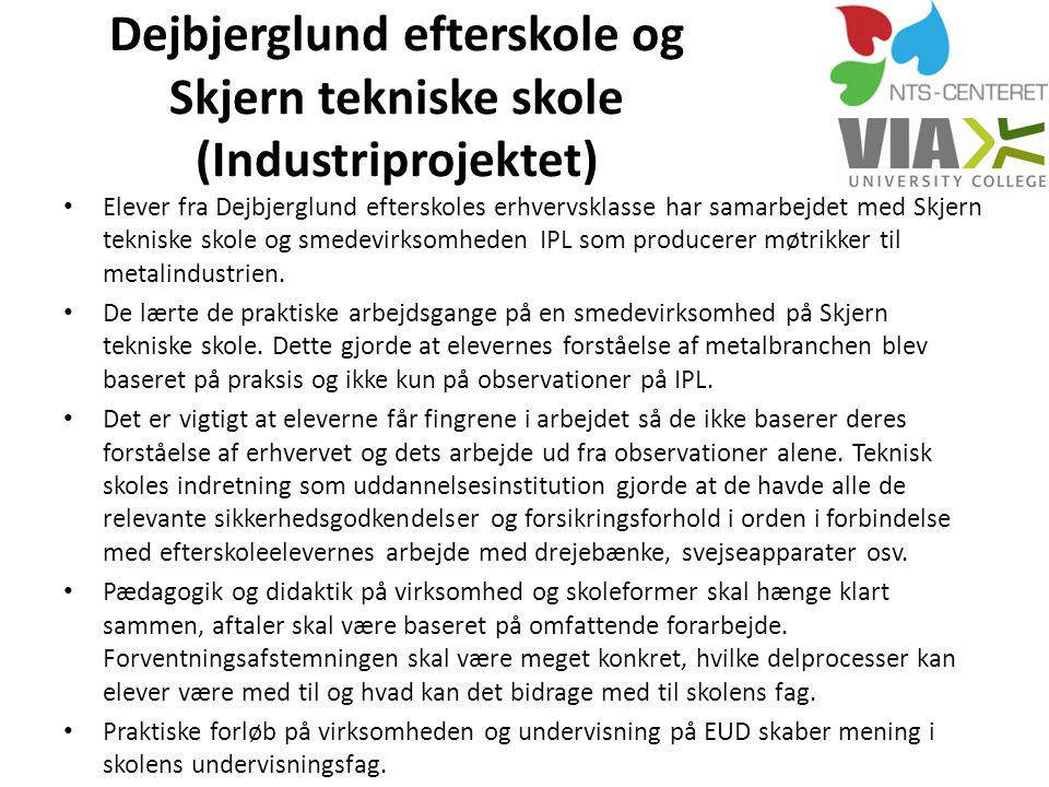 Dejbjerglund efterskole og Skjern tekniske skole (Industriprojektet)