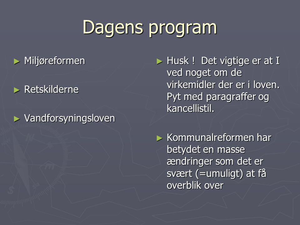 Dagens program Miljøreformen Retskilderne Vandforsyningsloven