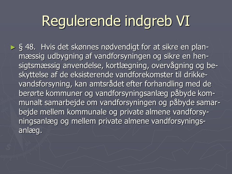 Regulerende indgreb VI
