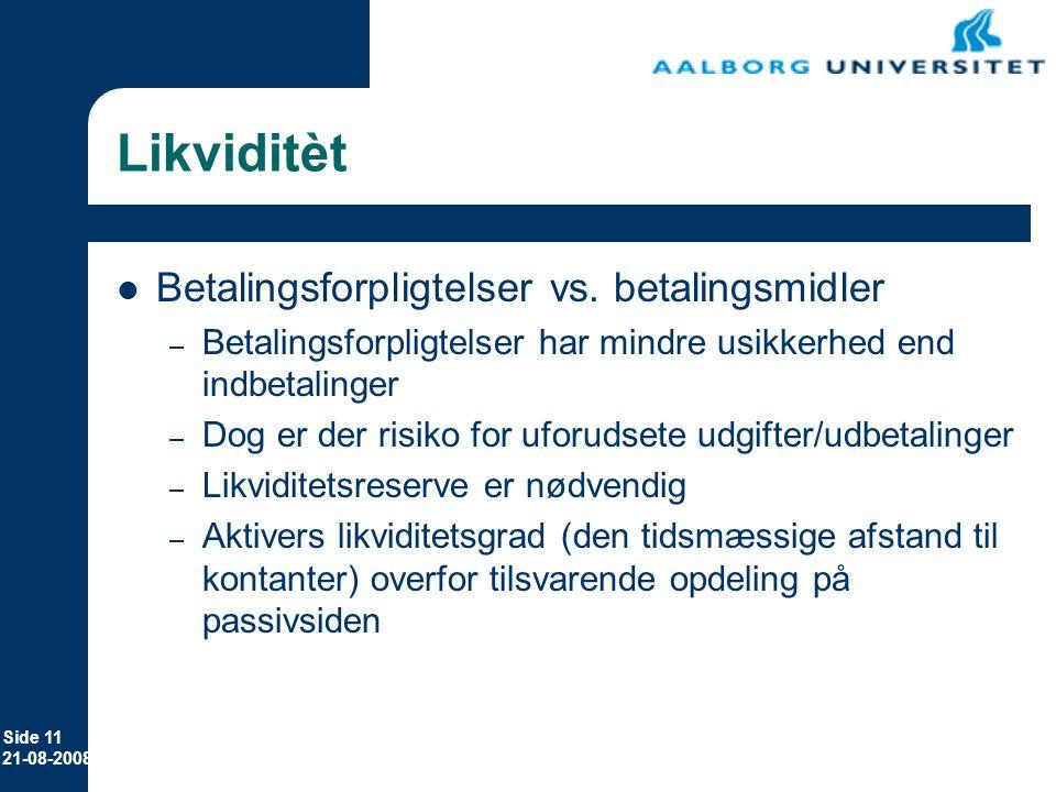 Likviditèt Betalingsforpligtelser vs. betalingsmidler