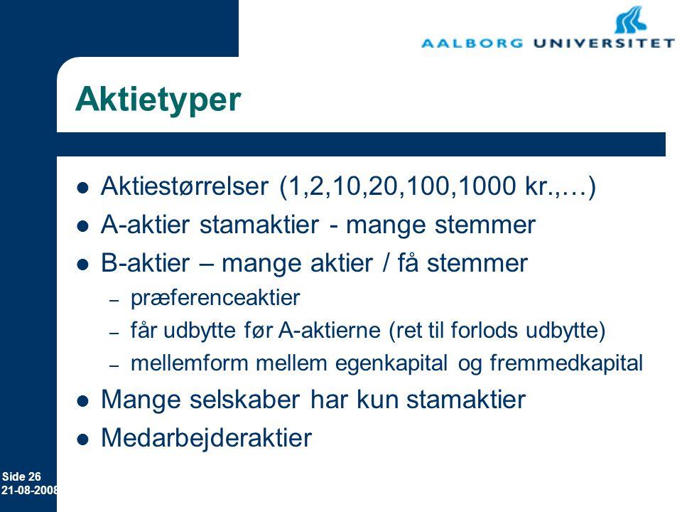 Aktietyper Aktiestørrelser (1,2,10,20,100,1000 kr.,…)