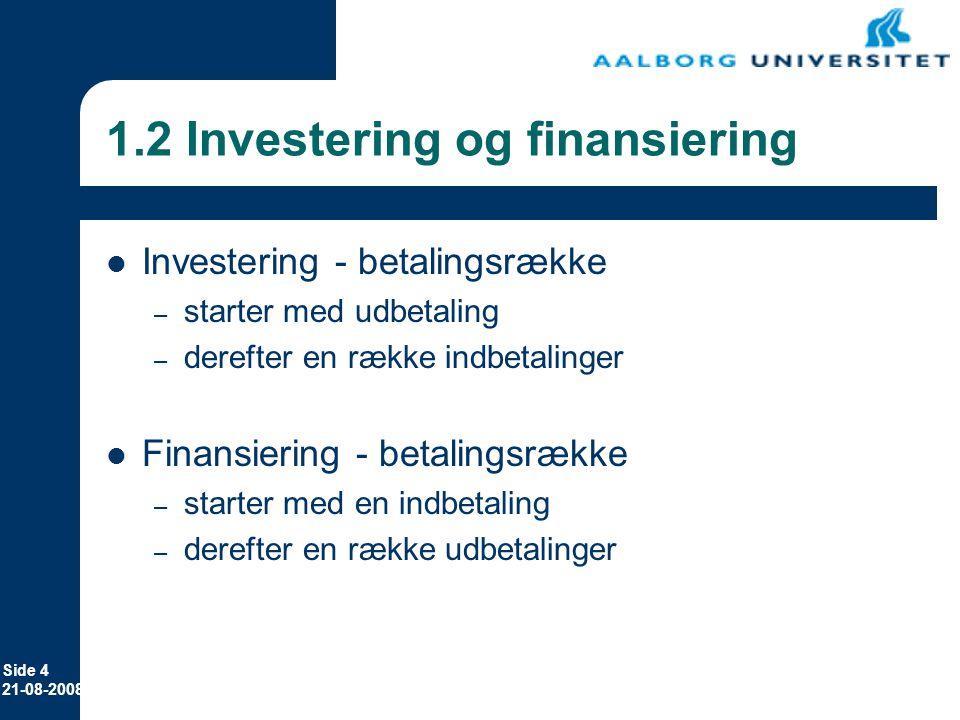 1.2 Investering og finansiering