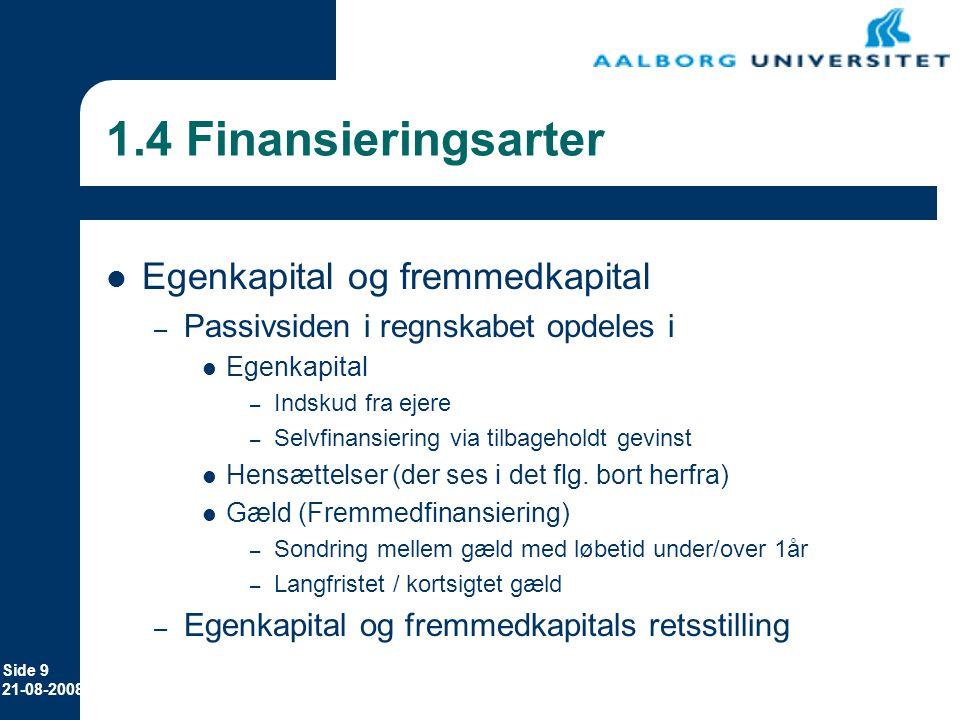 1.4 Finansieringsarter Egenkapital og fremmedkapital