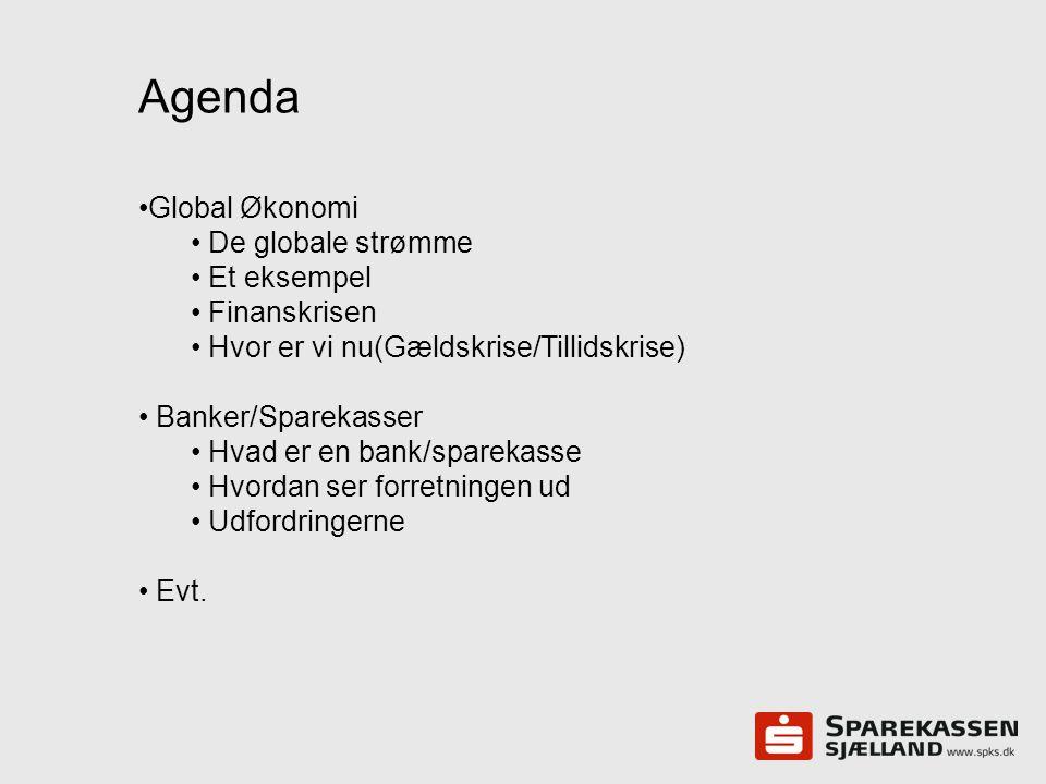 Agenda Global Økonomi De globale strømme Et eksempel Finanskrisen