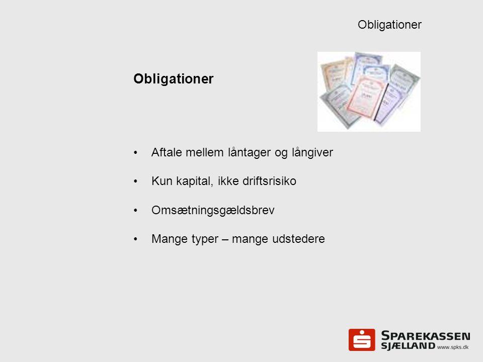 Obligationer Obligationer Aftale mellem låntager og långiver