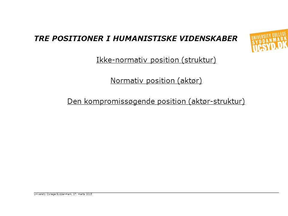 Tre positioner i humanistiske videnskaber