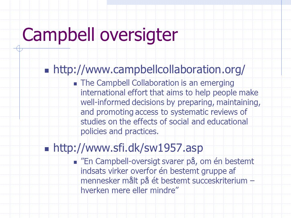 Campbell oversigter http://www.campbellcollaboration.org/