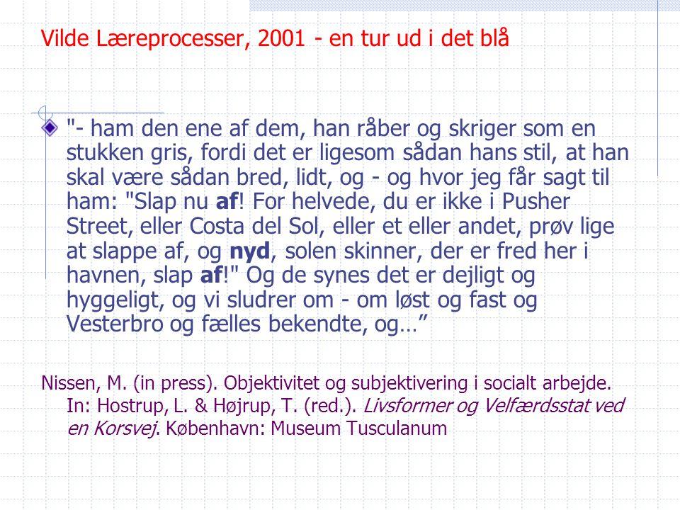 Vilde Læreprocesser, 2001 - en tur ud i det blå