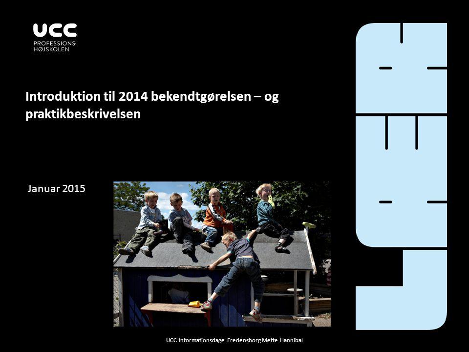 Introduktion til 2014 bekendtgørelsen – og praktikbeskrivelsen