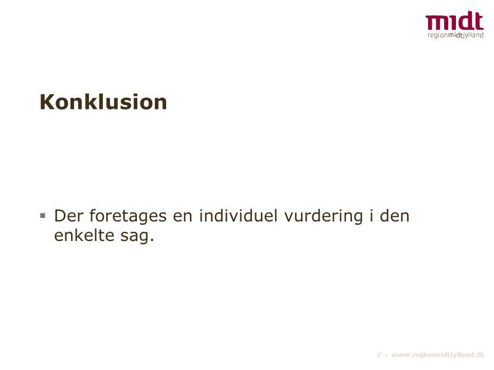 Konklusion Der foretages en individuel vurdering i den enkelte sag.