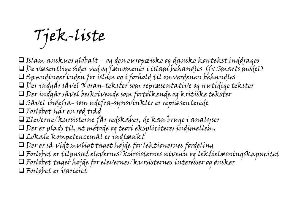 Tjek-liste Islam anskues globalt – og den europæiske og danske kontekst inddrages.