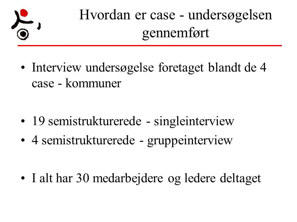 Hvordan er case - undersøgelsen gennemført