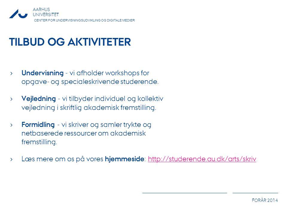 Tilbud og aktiviteter Undervisning - vi afholder workshops for opgave- og specialeskrivende studerende.