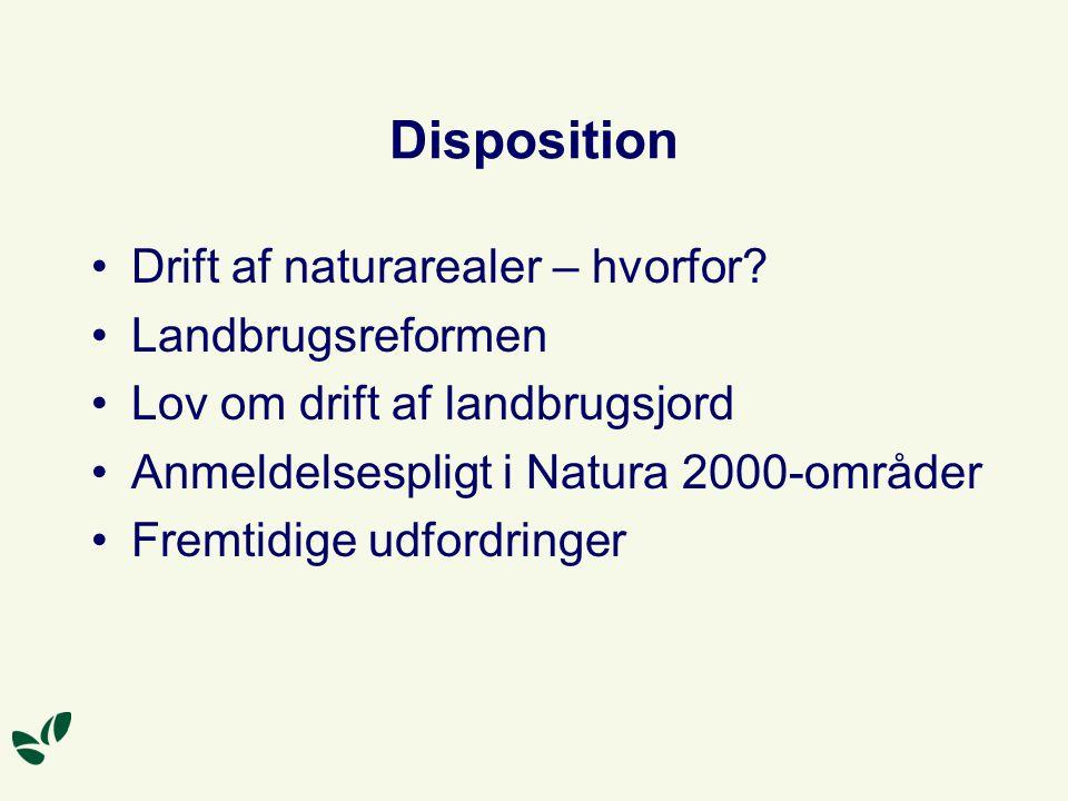 Disposition Drift af naturarealer – hvorfor Landbrugsreformen