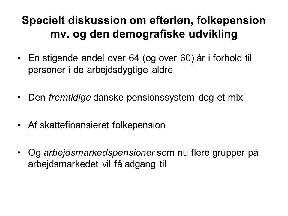 Specielt diskussion om efterløn, folkepension mv