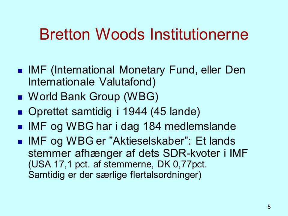 IMF IMF har til opgave at sikre stabilitet i det internationale finansielle system via kreditter og lån.