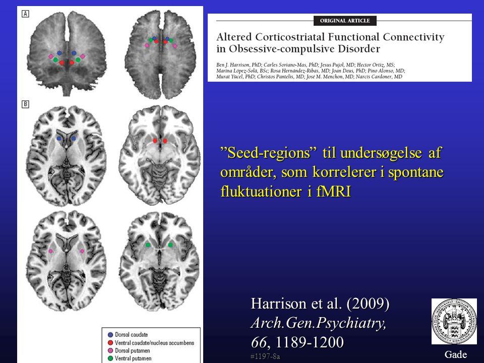 Harrison et al. (2009) Arch.Gen.Psychiatry, 66, 1189-1200