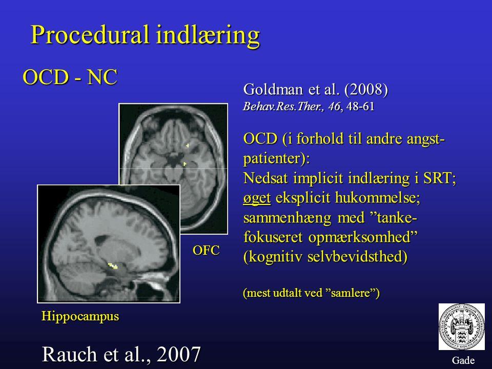 Procedural indlæring OCD - NC Rauch et al., 2007 Goldman et al. (2008)