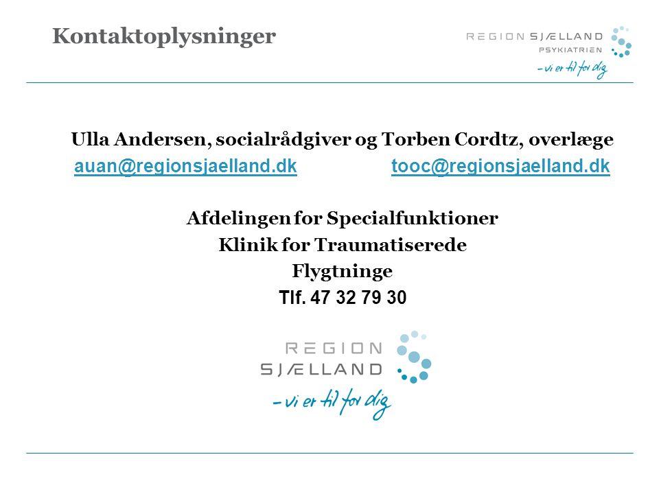 Kontaktoplysninger Ulla Andersen, socialrådgiver og Torben Cordtz, overlæge. auan@regionsjaelland.dk tooc@regionsjaelland.dk.