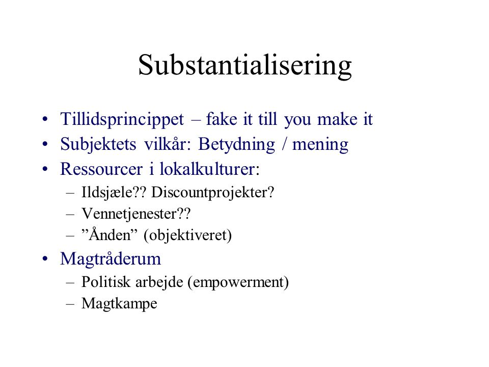 Substantialisering Tillidsprincippet – fake it till you make it