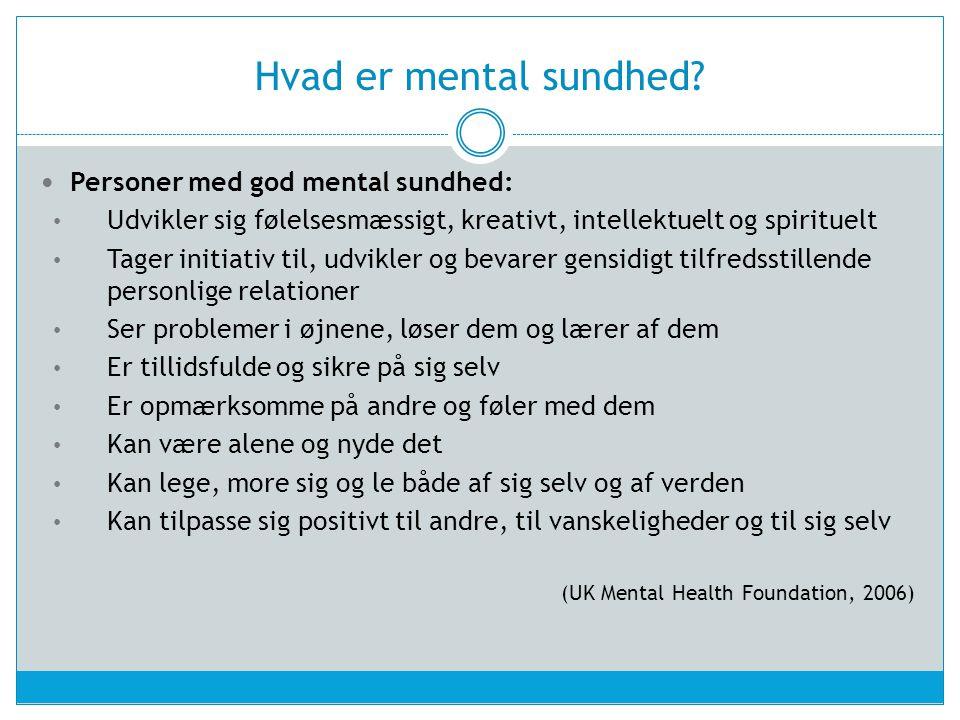 Hvad er mental sundhed Personer med god mental sundhed: